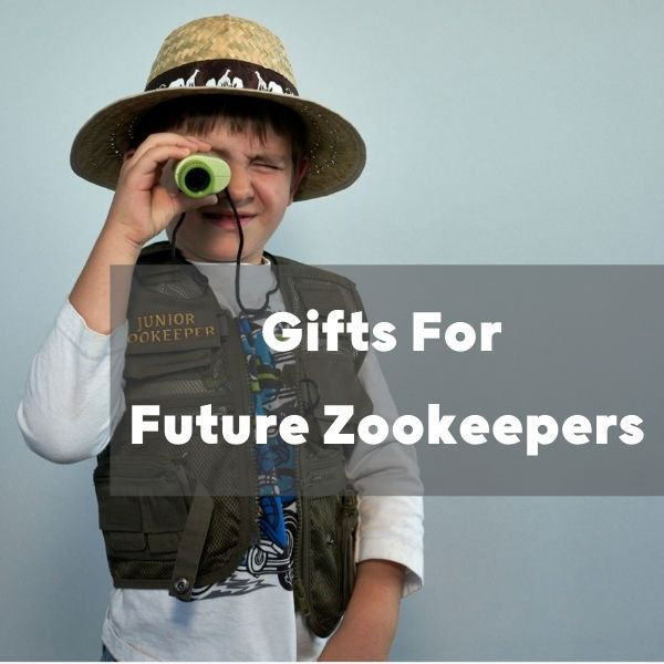 GIFTS FOR FUTURE ZOOKEEPERS